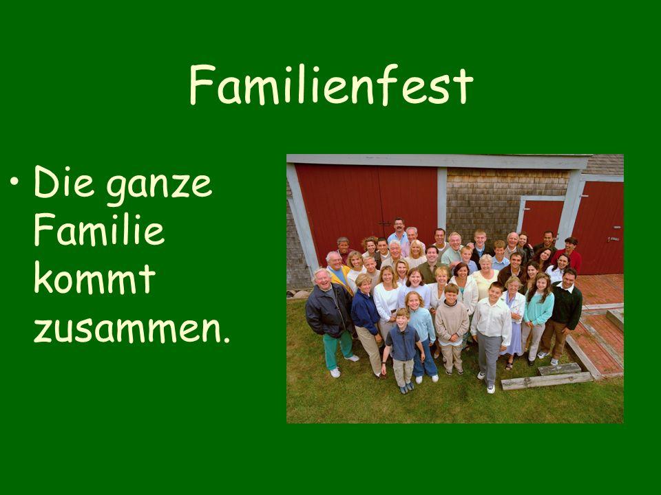 Familienfest Die ganze Familie kommt zusammen.