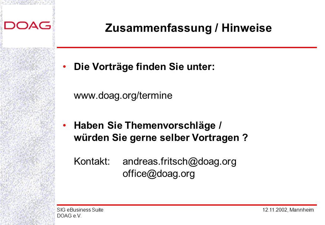 12.11.2002, MannheimSIG eBusiness Suite DOAG e.V. Die Vorträge finden Sie unter: www.doag.org/termine Haben Sie Themenvorschläge / würden Sie gerne se