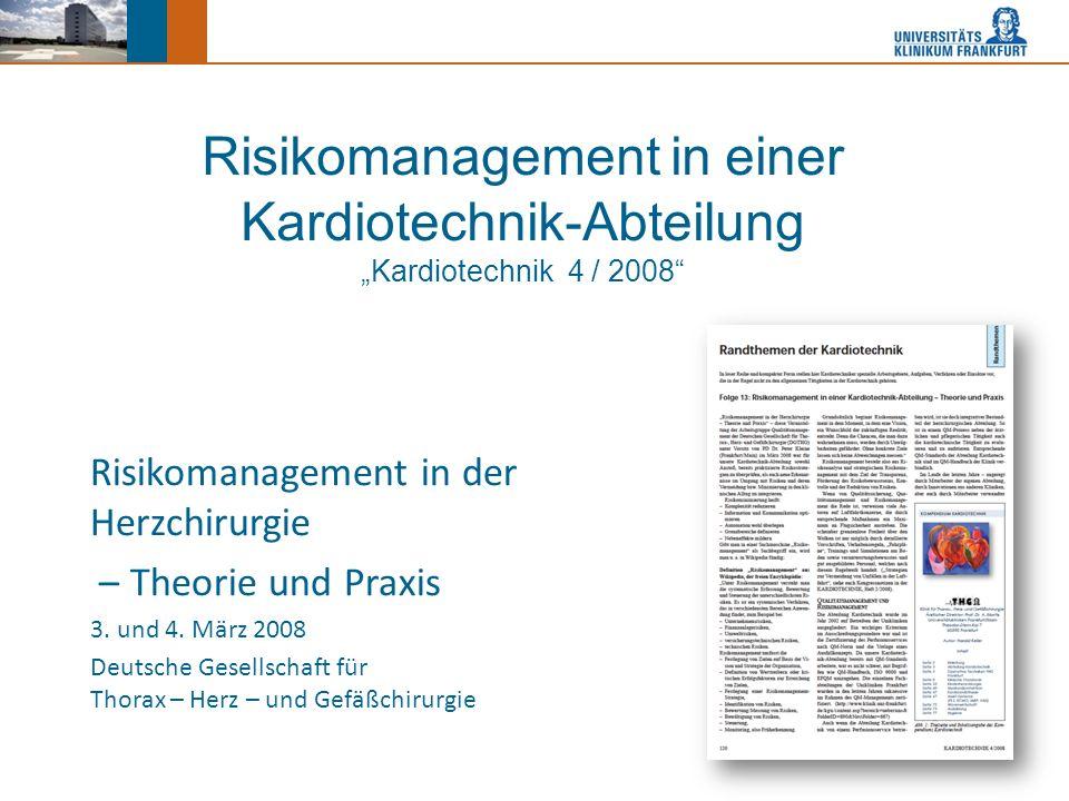 """Risikomanagement in einer Kardiotechnik-Abteilung """"Kardiotechnik 4 / 2008 Risikomanagement in der Herzchirurgie – Theorie und Praxis 3."""