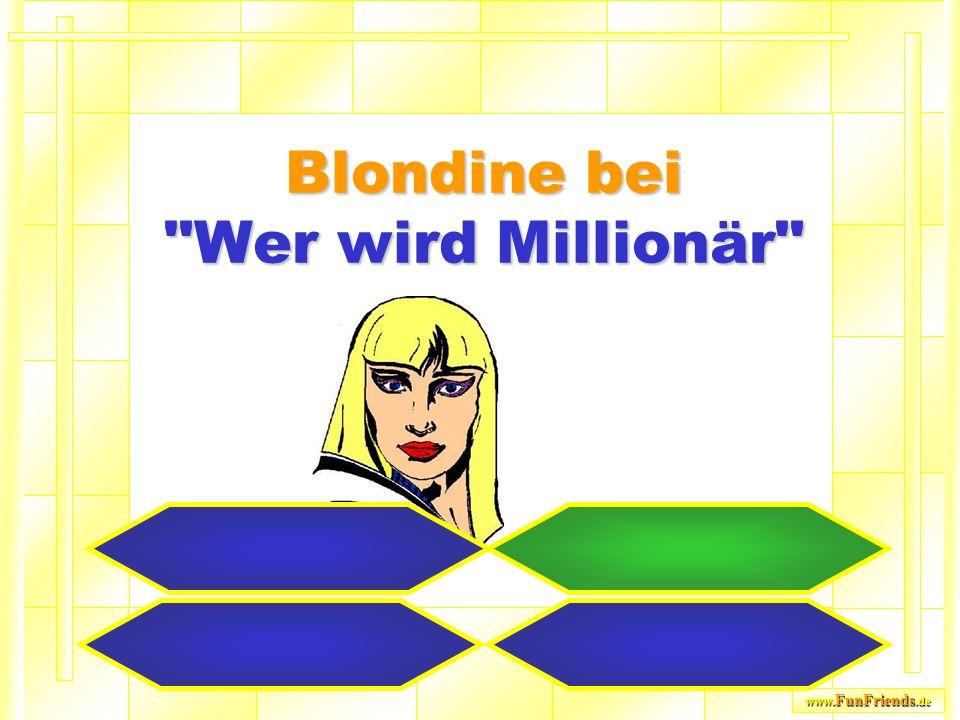 www. FunFriends.de Blondine bei Wer wird Millionär