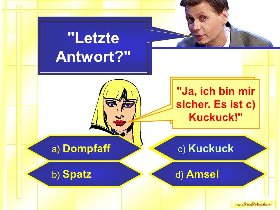 www. FunFriends.de a) Dompfaff b) Spatz c) Kuckuck d) Amsel