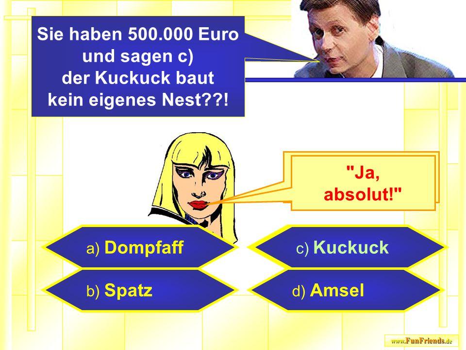 "www. FunFriends.de a) Dompfaff b) Spatz c) Kuckuck d) Amsel ""Ja, ich bin sicher."