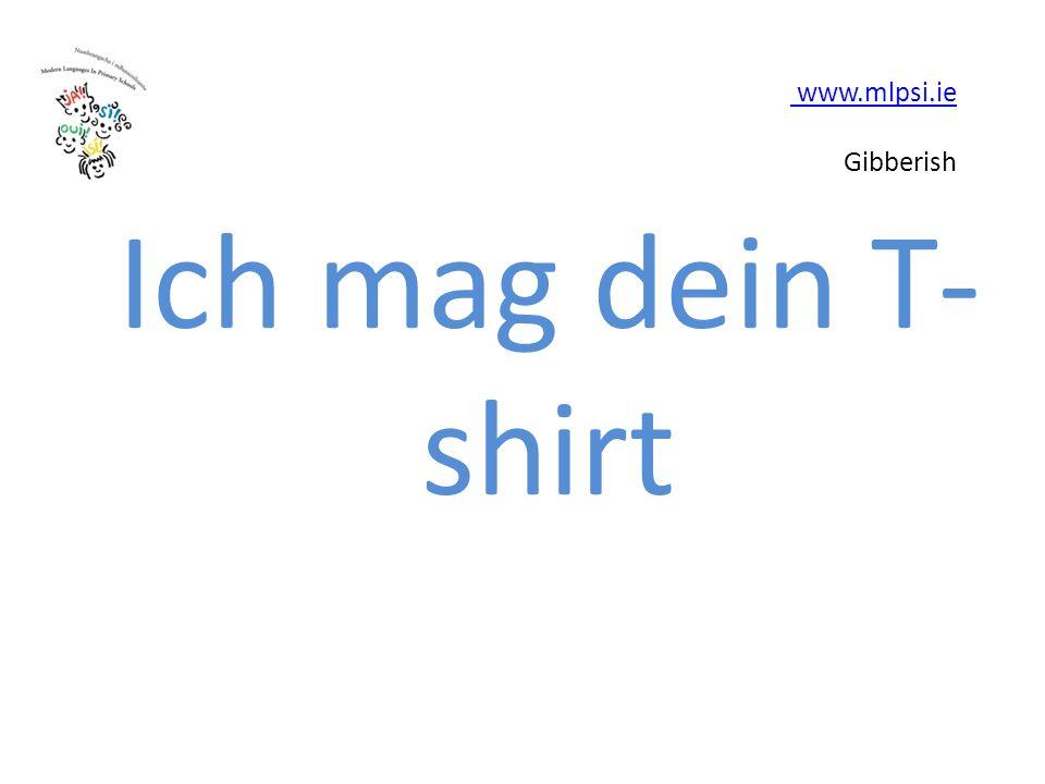 www.mlpsi.ie www.mlpsi.ie Gibberish Ich mag dein T- shirt
