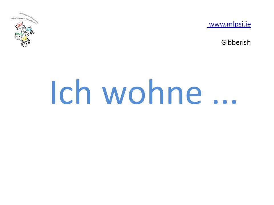www.mlpsi.ie www.mlpsi.ie Gibberish Ich wohne...