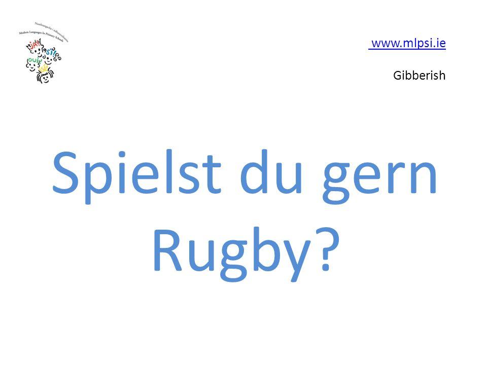 www.mlpsi.ie www.mlpsi.ie Gibberish Spielst du gern Rugby?