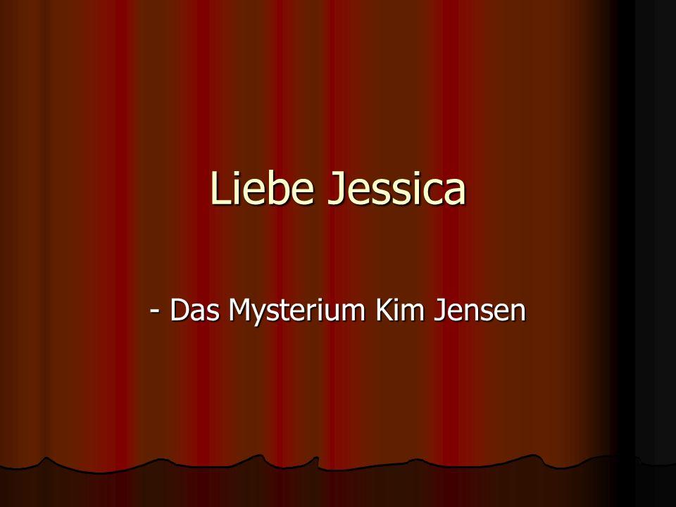 Liebe Jessica - Das Mysterium Kim Jensen