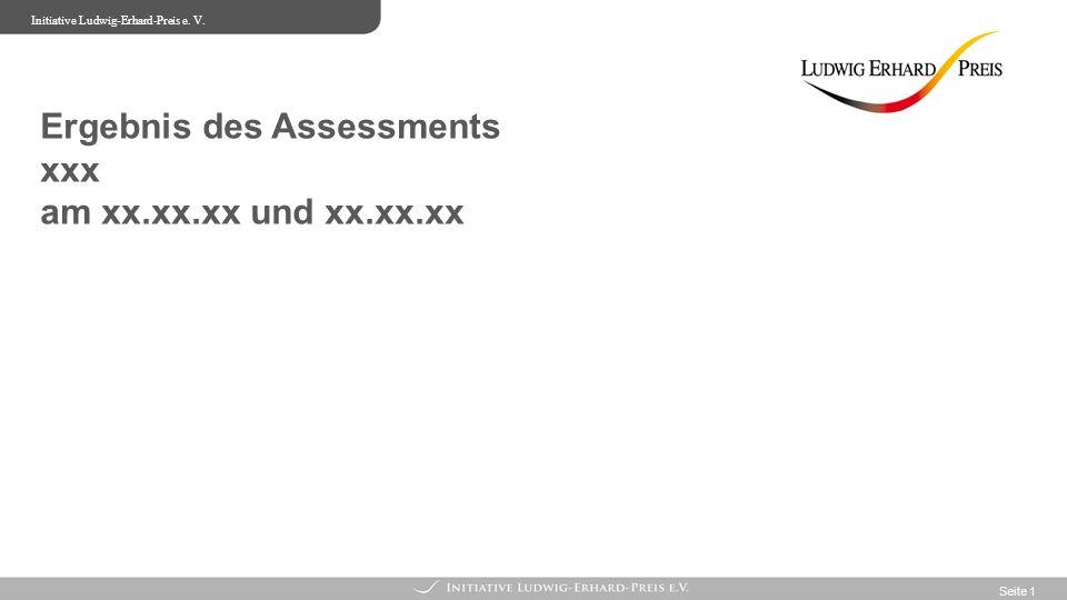Textraum für Inhaltsübersicht Ergebnis des Assessments xxx am xx.xx.xx und xx.xx.xx Initiative Ludwig-Erhard-Preis e.