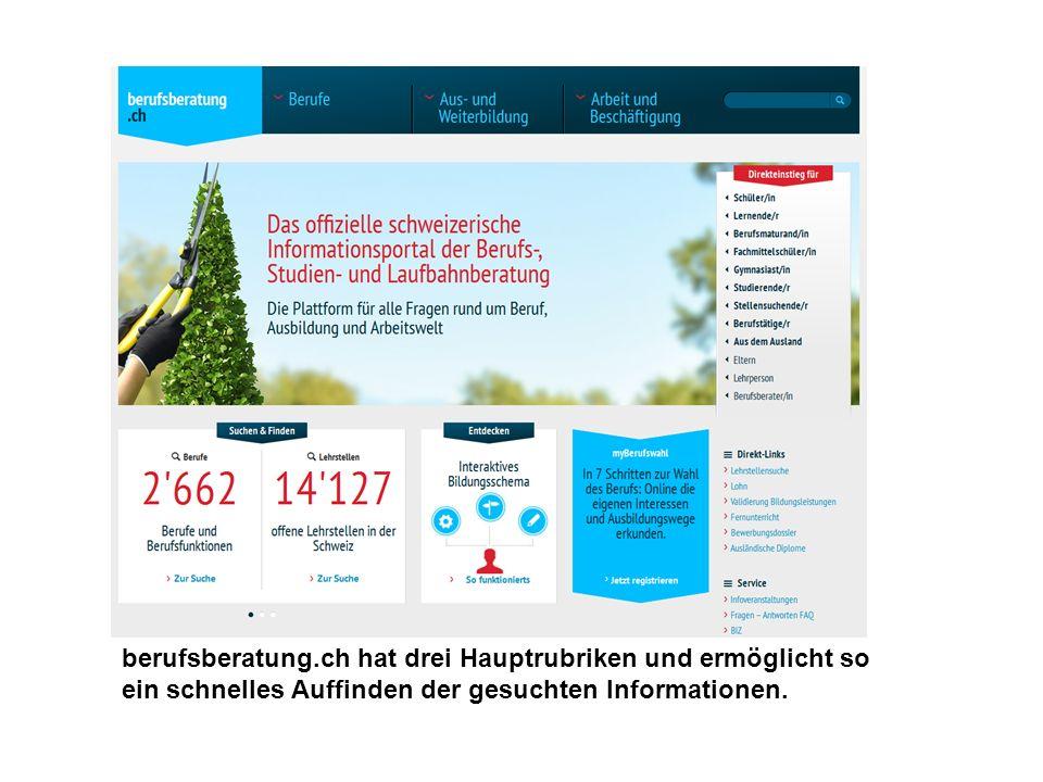 berufsberatung.ch hat drei Hauptrubriken und ermöglicht so ein schnelles Auffinden der gesuchten Informationen.