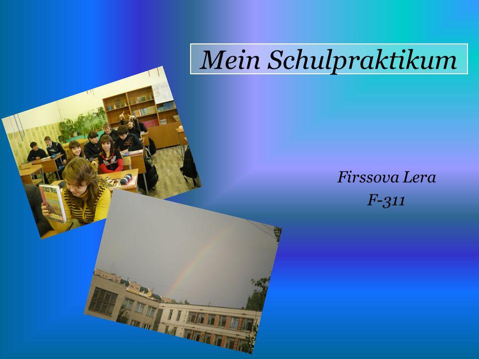 Mein Schulpraktikum Firssova Lera F-311