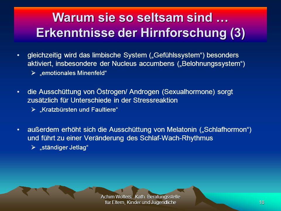 """gleichzeitig wird das limbische System (""""Gefühlssystem ) besonders aktiviert, insbesondere der Nucleus accumbens (""""Belohnungssystem )  """"emotionales Minenfeld die Ausschüttung von Östrogen/ Androgen (Sexualhormone) sorgt zusätzlich für Unterschiede in der Stressreaktion  """"Kratzbürsten und Faultiere außerdem erhöht sich die Ausschüttung von Melatonin (""""Schlafhormon ) und führt zu einer Veränderung des Schlaf-Wach-Rhythmus  """"ständiger Jetlag Achim Wolters, Kath."""