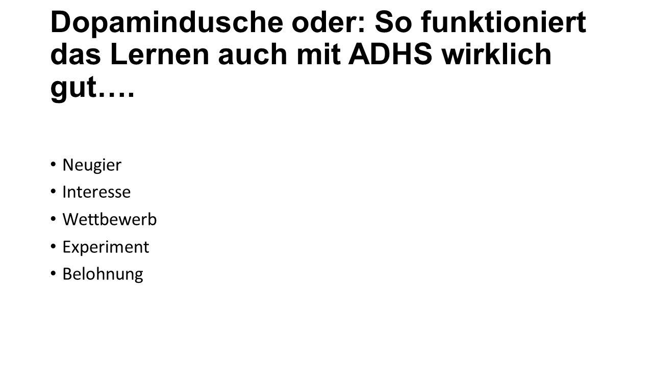 Dopamindusche oder: So funktioniert das Lernen auch mit ADHS wirklich gut….