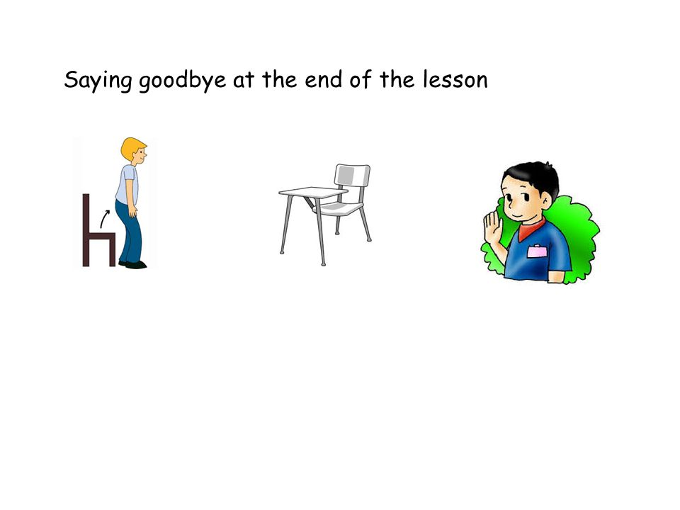 Saying goodbye at the end of the lesson
