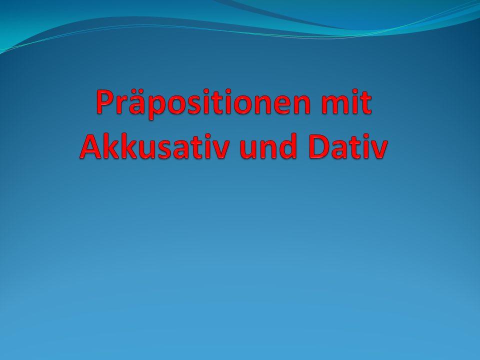Akkusativ ( ismin-i hali) Formül: Akkusativ= Prӓposition+Artikel Dativ ( ismin-e hali) Formül: Dativ= Prӓposition+Artikel Prӓpositionen mit Akkusativ und Dativ