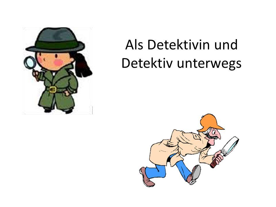 Als Detektivin und Detektiv unterwegs