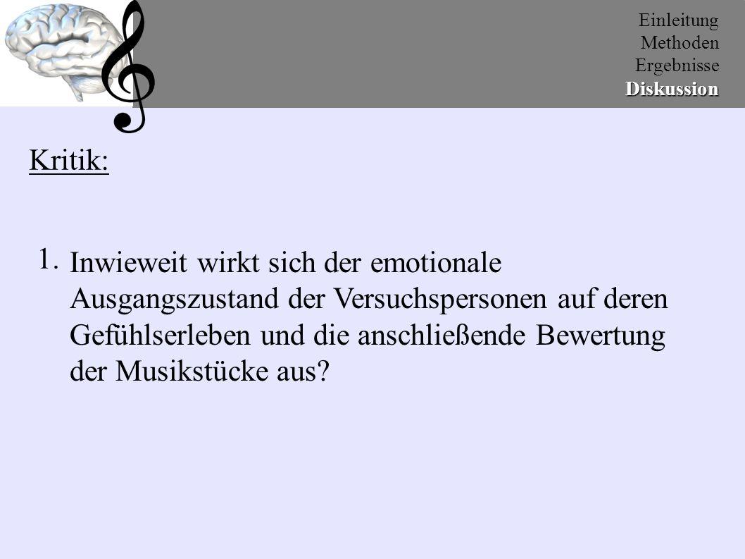 Erklärungsansätze: 1.Vorbewusste analytische Bewertung des Stückes 2.Positive Emotionen werden im Gegensatz zu negativen Emotionen in sozialen Kontexten erlernt und sind demnach kommunikativ.