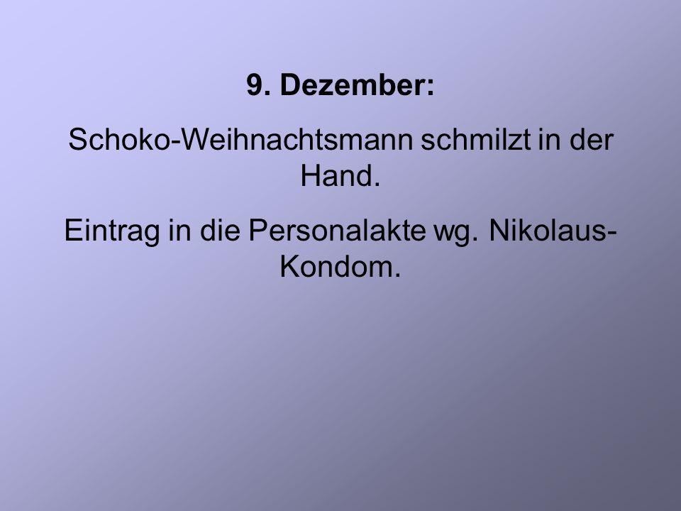 9. Dezember: Schoko-Weihnachtsmann schmilzt in der Hand.