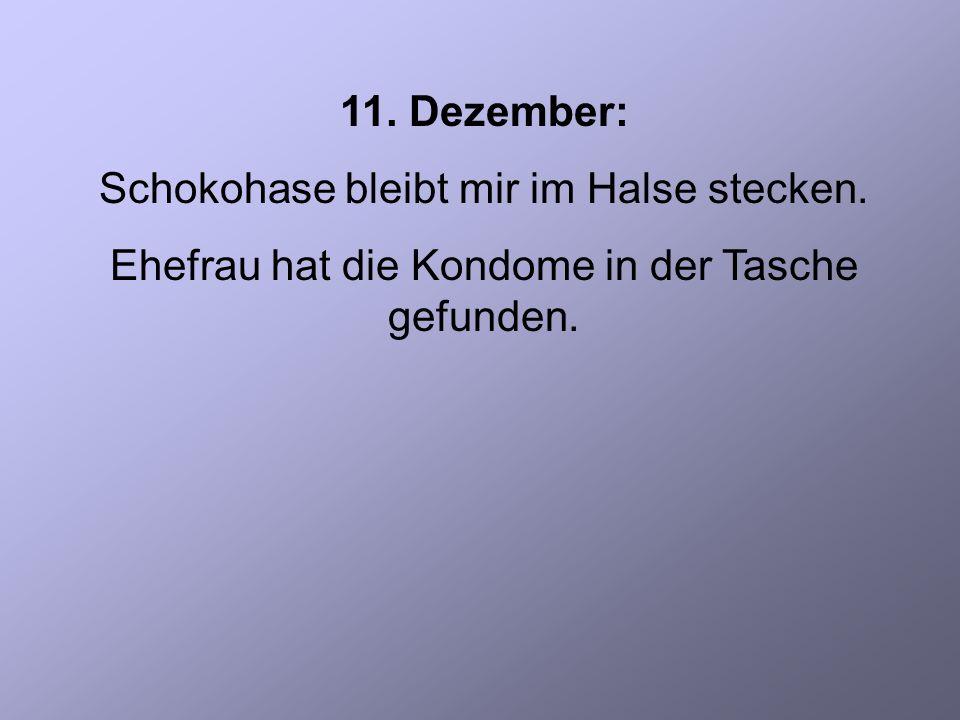 11. Dezember: Schokohase bleibt mir im Halse stecken.