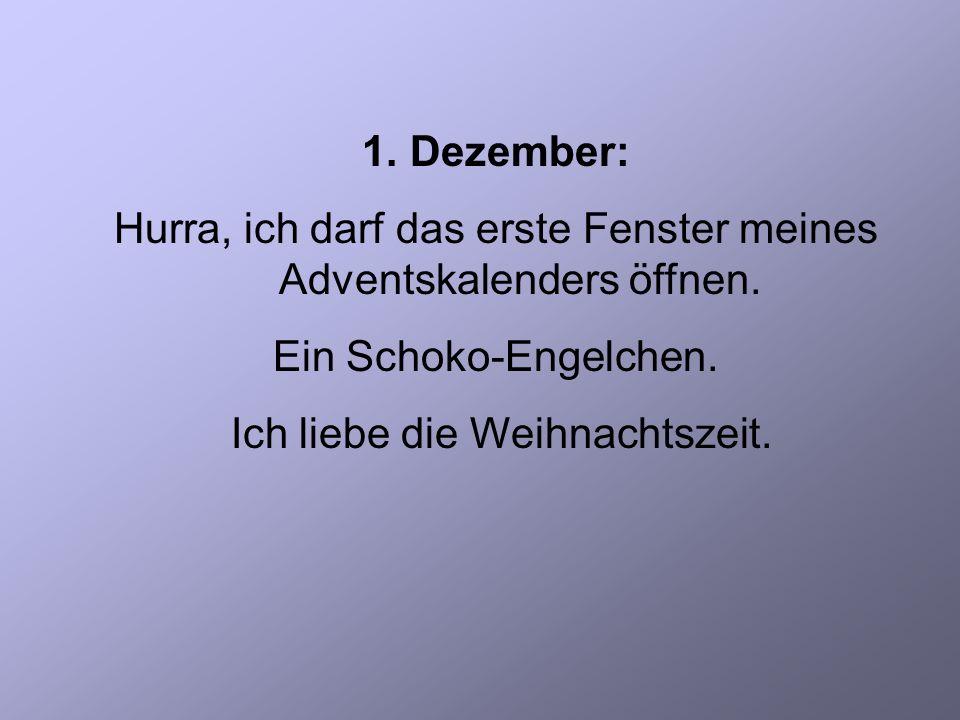1.Dezember: Hurra, ich darf das erste Fenster meines Adventskalenders öffnen.