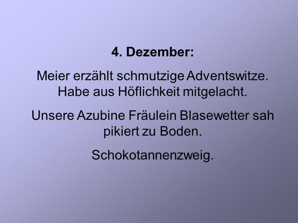 4. Dezember: Meier erzählt schmutzige Adventswitze.