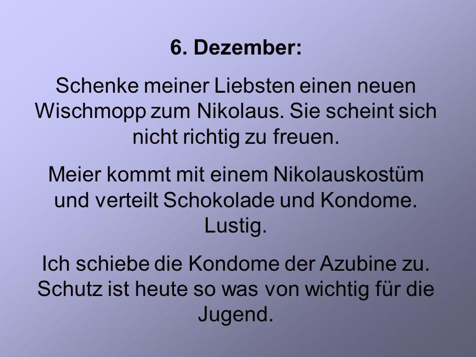 6. Dezember: Schenke meiner Liebsten einen neuen Wischmopp zum Nikolaus.