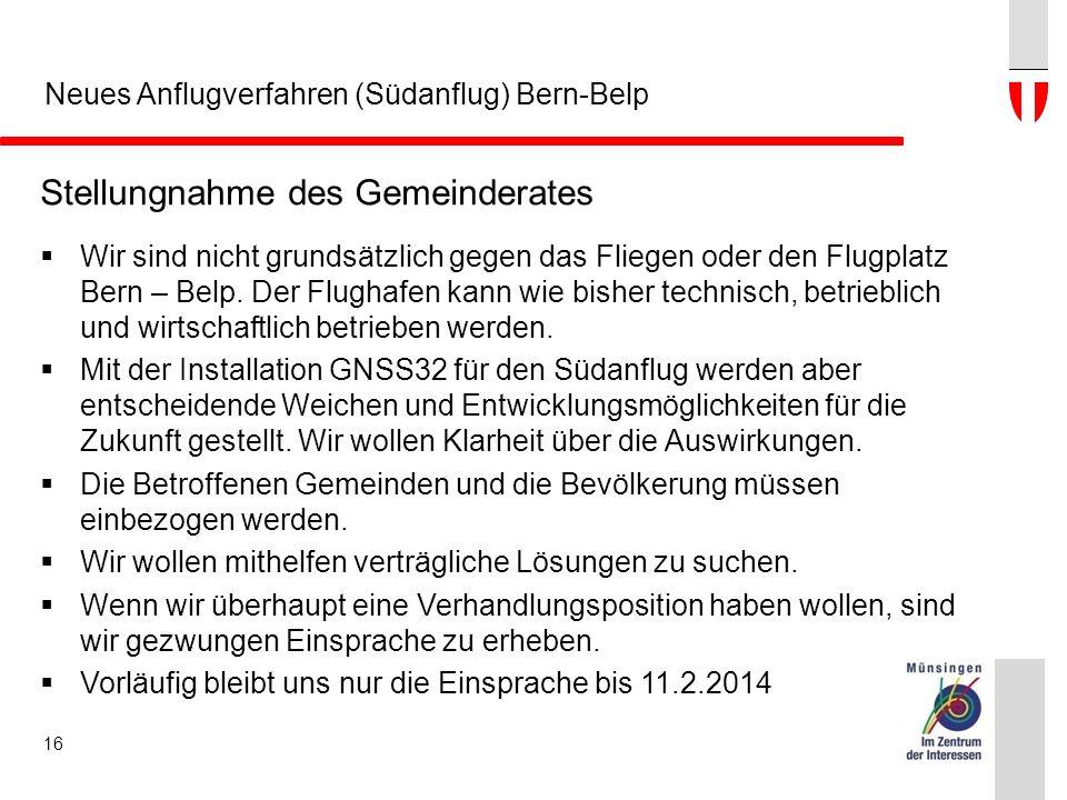 Neues Anflugverfahren (Südanflug) Bern-Belp Stellungnahme des Gemeinderates  Wir sind nicht grundsätzlich gegen das Fliegen oder den Flugplatz Bern – Belp.