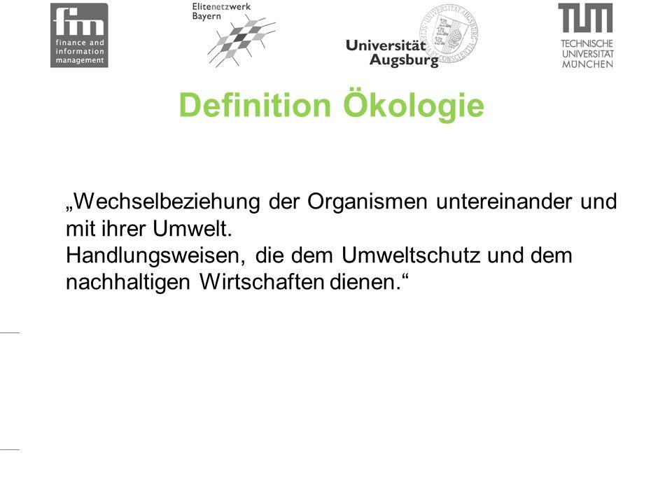 """Definition Ökologie """"Wechselbeziehung der Organismen untereinander und mit ihrer Umwelt."""