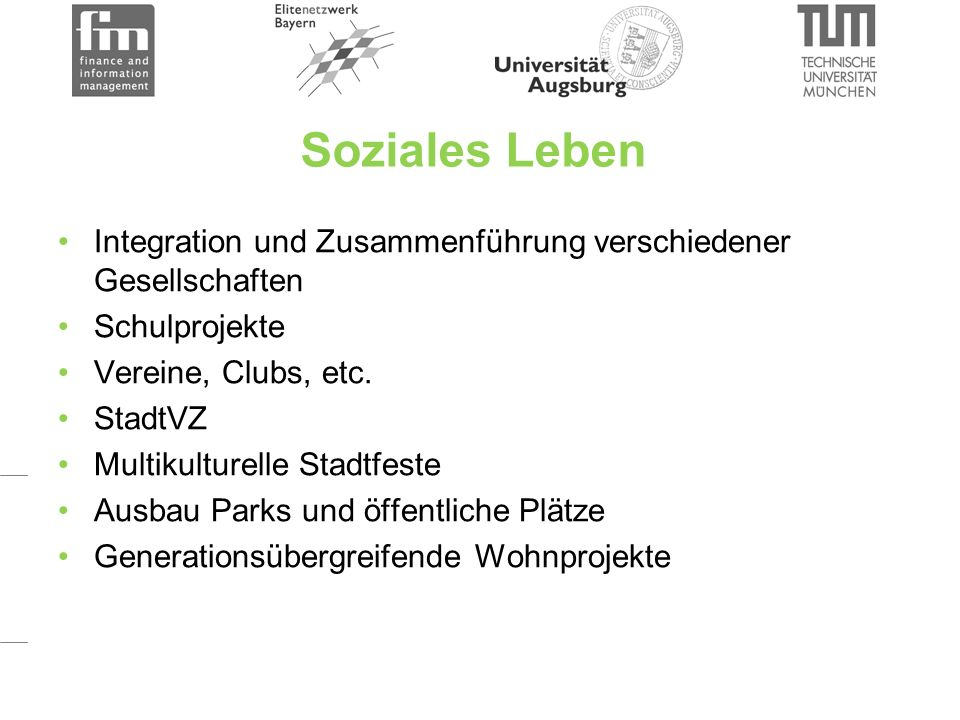 Soziales Leben Integration und Zusammenführung verschiedener Gesellschaften Schulprojekte Vereine, Clubs, etc.