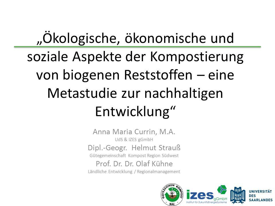 """""""Ökologische, ökonomische und soziale Aspekte der Kompostierung von biogenen Reststoffen – eine Metastudie zur nachhaltigen Entwicklung Anna Maria Currin, M.A."""