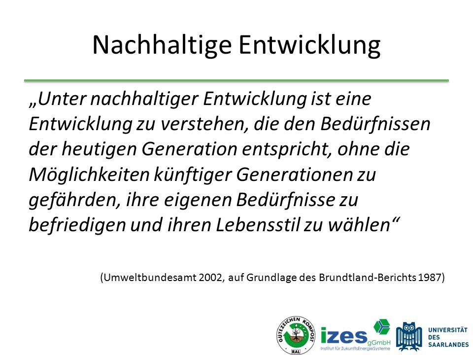 """Nachhaltige Entwicklung """"Unter nachhaltiger Entwicklung ist eine Entwicklung zu verstehen, die den Bedürfnissen der heutigen Generation entspricht, oh"""