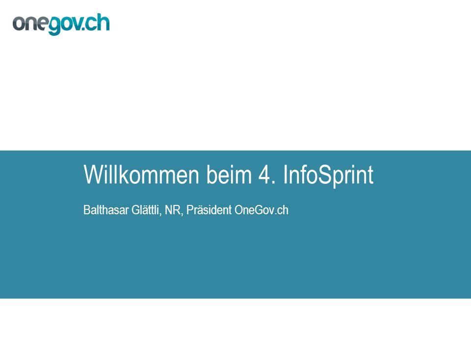 Willkommen beim 4. InfoSprint Balthasar Glättli, NR, Präsident OneGov.ch