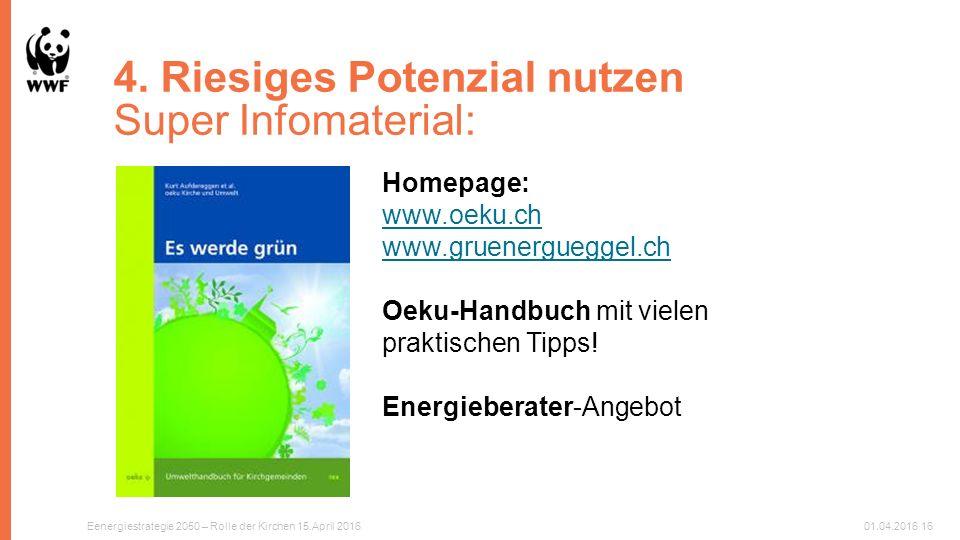 4. Riesiges Potenzial nutzen Super Infomaterial: Homepage: www.oeku.ch www.gruenergueggel.ch Oeku-Handbuch mit vielen praktischen Tipps! Energieberate