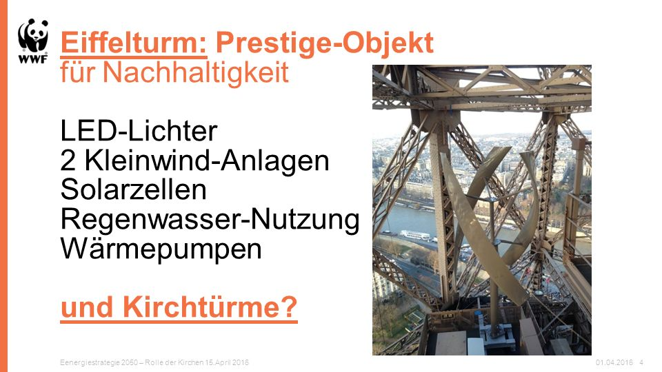 Eiffelturm: Prestige-Objekt für Nachhaltigkeit LED-Lichter 2 Kleinwind-Anlagen Solarzellen Regenwasser-Nutzung Wärmepumpen und Kirchtürme.