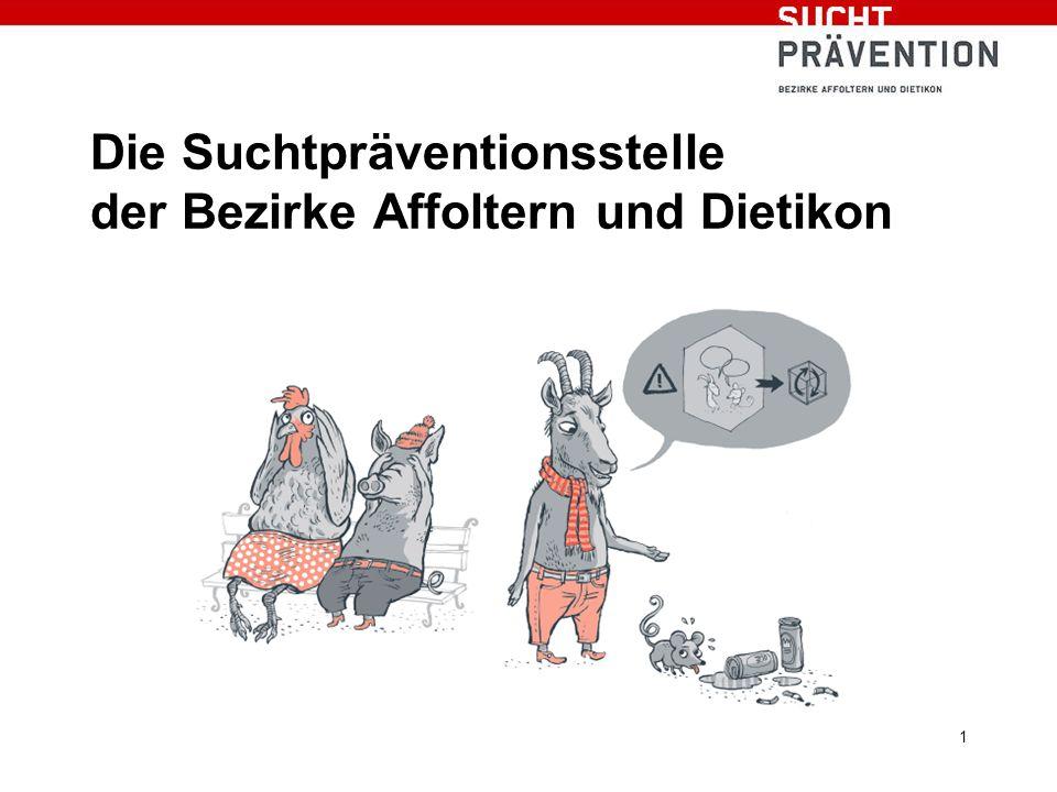 Die Suchtpräventionsstelle der Bezirke Affoltern und Dietikon 1