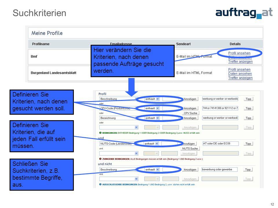 12 Suchkriterien Hier verändern Sie die Kriterien, nach denen passende Aufträge gesucht werden.