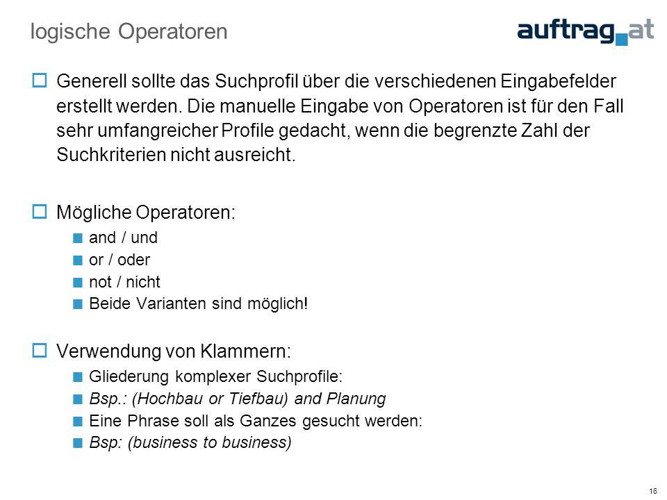16 logische Operatoren  Generell sollte das Suchprofil über die verschiedenen Eingabefelder erstellt werden.