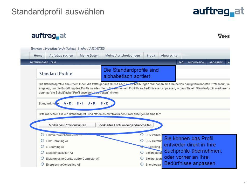 5 Standardprofil anpassen Schließen Sie Suchkriterien, z.B.