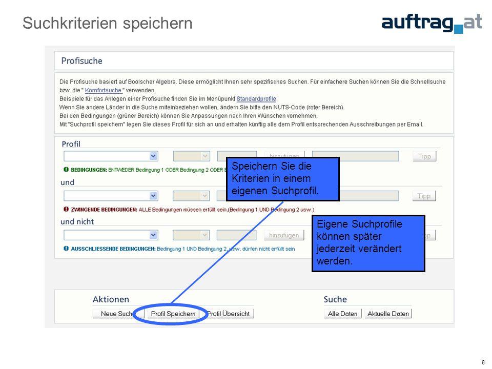 8 Suchkriterien speichern Speichern Sie die Kriterien in einem eigenen Suchprofil.
