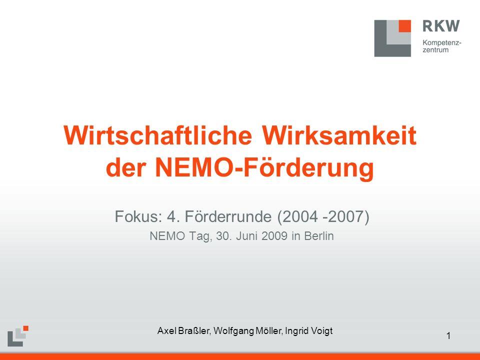 1 Wirtschaftliche Wirksamkeit der NEMO-Förderung Fokus: 4. Förderrunde (2004 -2007) NEMO Tag, 30. Juni 2009 in Berlin Axel Braßler, Wolfgang Möller, I
