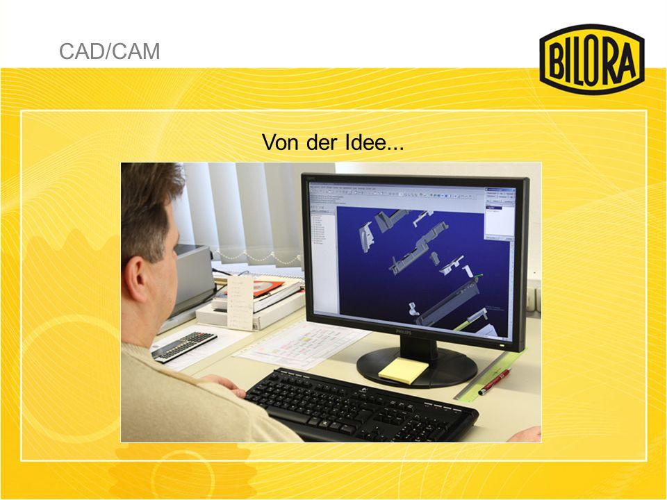 Von der Idee... CAD/CAM