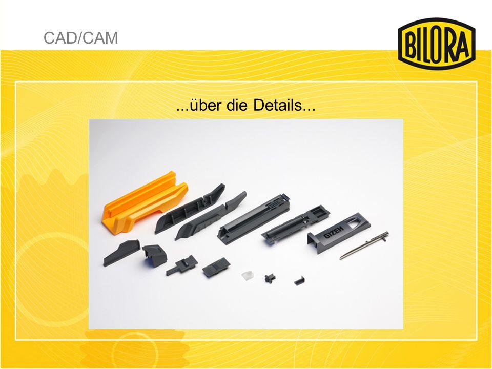 ...über die Details... CAD/CAM