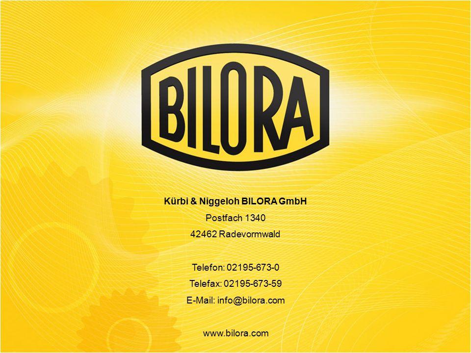 Kürbi & Niggeloh BILORA GmbH Postfach 1340 42462 Radevormwald Telefon: 02195-673-0 Telefax: 02195-673-59 E-Mail: info@bilora.com www.bilora.com