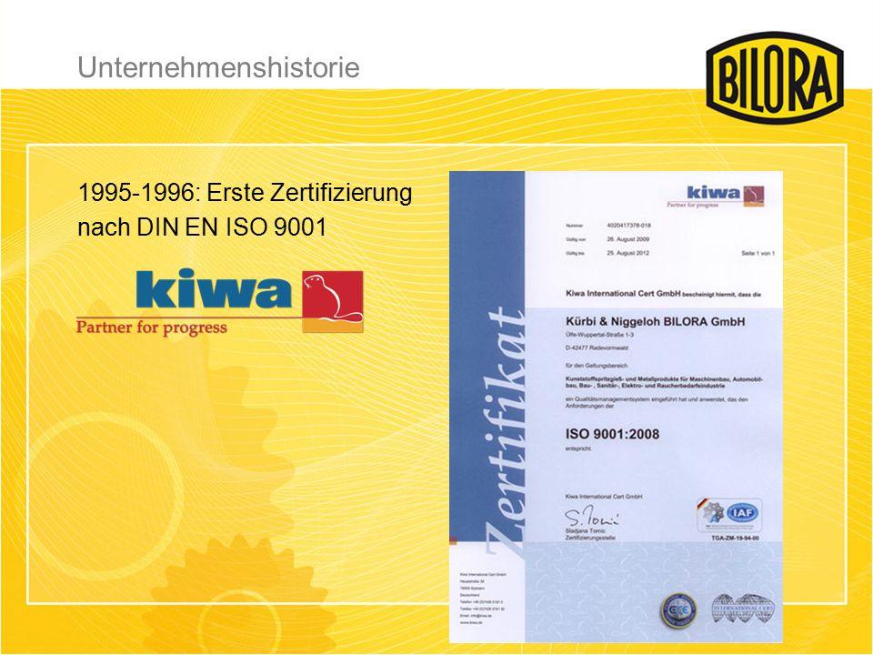 1995-1996: Erste Zertifizierung nach DIN EN ISO 9001 Unternehmenshistorie