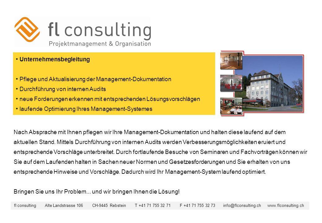 Unternehmensbegleitung Pflege und Aktualisierung der Management-Dokumentation Durchführung von internen Audits neue Forderungen erkennen mit entsprech