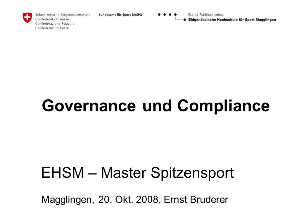 Governance und Compliance EHSM – Master Spitzensport Magglingen, 20. Okt. 2008, Ernst Bruderer