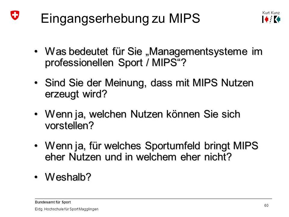 """60 Bundesamt für Sport Eidg. Hochschule für Sport Magglingen Eingangserhebung zu MIPS Was bedeutet für Sie """"Managementsysteme im professionellen Sport"""