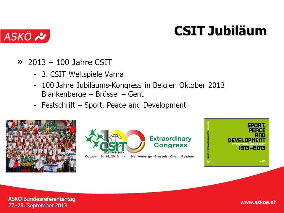 www.askoe.at ASKÖ Bundesreferententag 27.-28.September 2013 CSIT World Sports Games » 02.-09.
