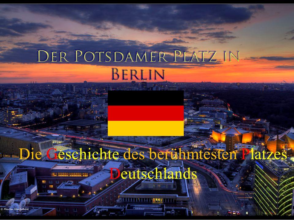 Die Geschichte des berühmtesten Platzes Deutschlands