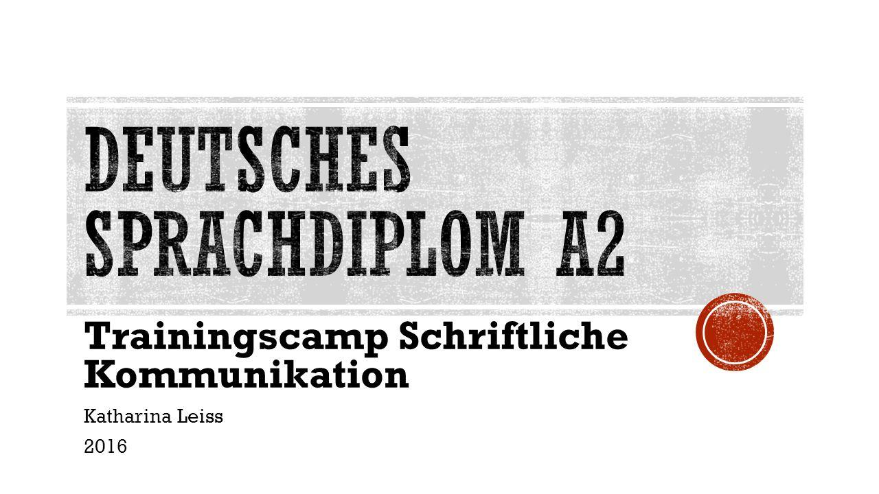 Trainingscamp Schriftliche Kommunikation Katharina Leiss 2016