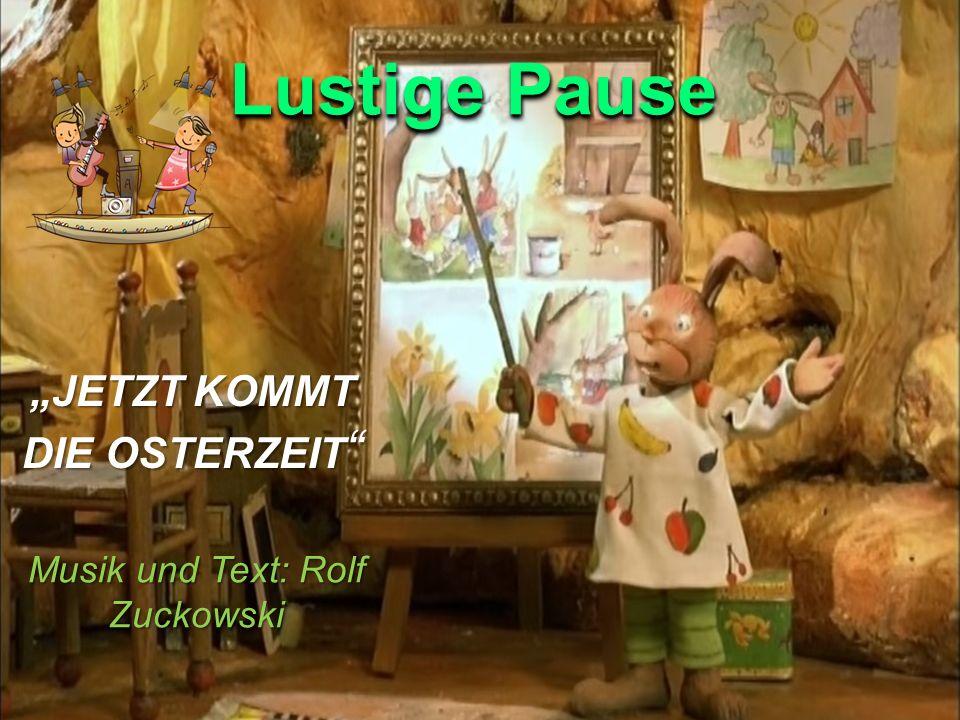 """Lustige Pause """"JETZT KOMMT DIE OSTERZEIT """" Musik und Text: Rolf Zuckowski"""