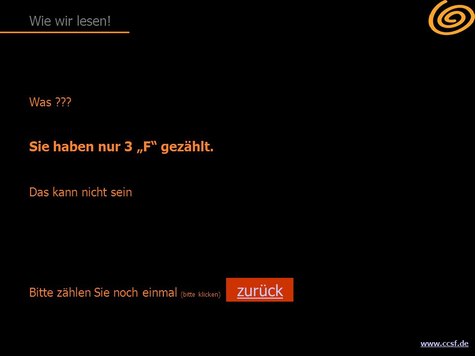 """www.ccsf.de Was ??? Sie haben nur 3 """"F"""" gezählt. Das kann nicht sein Wie wir lesen! Bitte zählen Sie noch einmal (bitte klicken) zurück"""